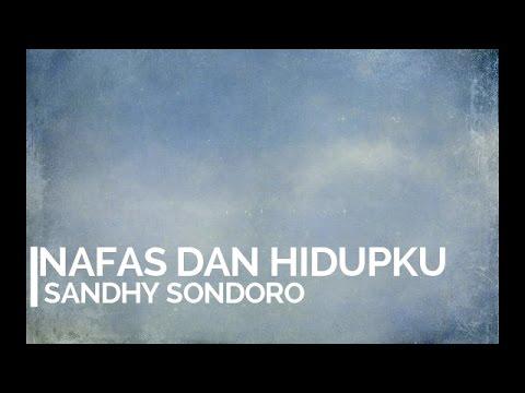 Sandhy Sondoro - Nafas dan Hidupku (Video Lirik)
