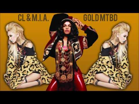 CL Vs. M.I.A. - Gold MTBD (Mashup)