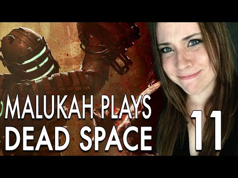 Malukah Plays Dead Space - Ep. 11: Aaaaalmost Done