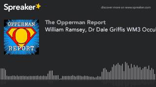 William Ramsey, Dr Dale Griffis WM3 Occult Experts