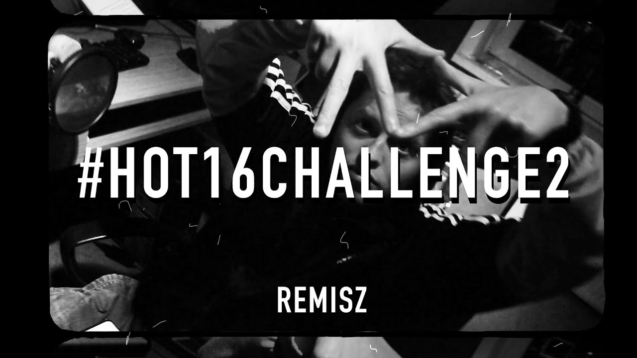 DJ REMISZ #HOT16CHALLENGE2