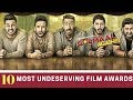 Top 10 - Most Undeserving Film Awards In  India