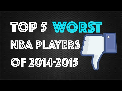 Top 5 WORST NBA Players of 2014-2015