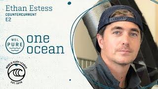 Ethan Estess | Countercurrent | Ep. 2