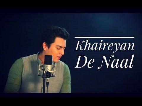 Khaireyan De Naal - Cover Version By Pranay Bahuguna Ft. Amarjeet Singh & Deepu Jawda