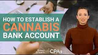 Keys to Establishing a Cannabis Bank Account