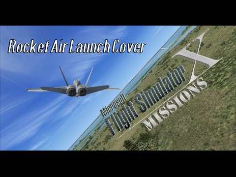 FSX/Flight Simulator X Missions: Rocket Air Launch Cover