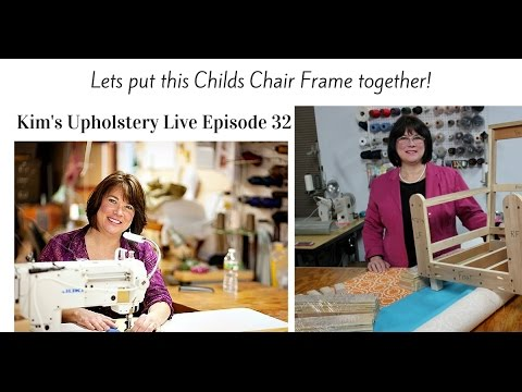 Kim's Upholstery Live Episode 32 Childs Chair