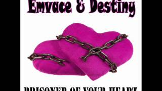 Emvace&Destiny-Prisoner of your heart