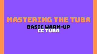 Basic Warm-Up - Mastering the Tuba [CC Tuba]