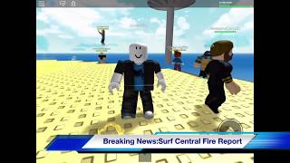 Disasters News #1:Surf Central Fire(Roblox Natural Disaster Survival)