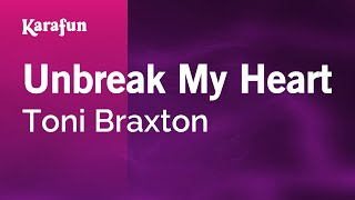 Repeat youtube video Karaoke Unbreak My Heart - Toni Braxton *