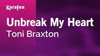 Download Karaoke Unbreak My Heart - Toni Braxton * Mp3 and Videos