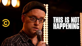 Sean Flannery - Power of Love - This Is Not Happening - Uncensored