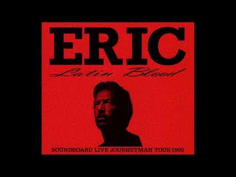Eric Clapton - Latin Blood (CD1) - Bootleg Album (1990)