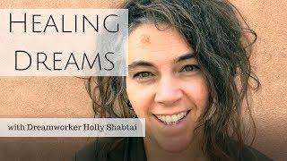 Healing Dreams with Holly Shabtai