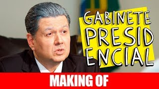Vídeo - Making Of – Gabinete Presidencial