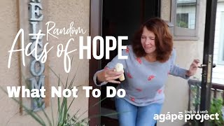 Random Acts of Hope - What NOT To Do