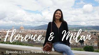 Florence & Milan Adventure, Travel & Life Update | Solo Travel Vlog Stop #17 + #18
