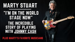 """Marty Stuart: """"I'm on the World Stage Now"""". The Incredible Story of Johnny Cash + Favorite Musicians"""