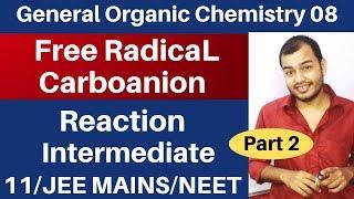 Organic Chemistry || GOC 08 : FREE RADICAL and CARBOANION - Reaction Intermediate 02 JEE MAINS/NEET