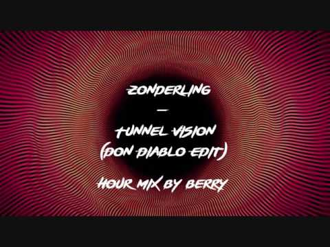 Zonderling - Tunnel Vision (Don Diablo Edit) 1 Hour mix by Berry