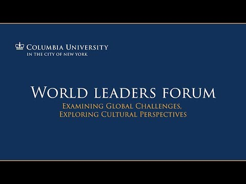 Global Leadership in the 21st Century, at the Columbia University World Leaders Forum