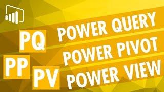 [Power BI] Power Query vs Power Pivot vs Power View