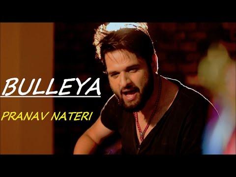 Bulleya Cover | Ae Dil Hai Mushkil | Pranav Nateri | Amit Mishra | Pritam DA