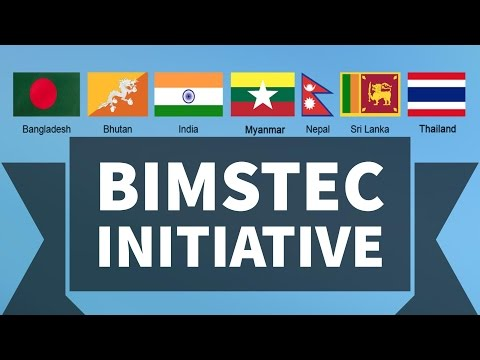 BIMSTEC Summit के बारे में जानिये - Bay of Bengal Initiative - UPSC/IAS/PSC