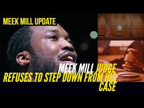 MEEK MILL: Judge Still REFUSES to Step Down From Meek Mill Case after Higher Court Had to FREE MEEK