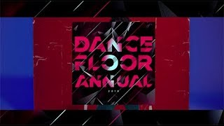 Dance Floor Annual 2018