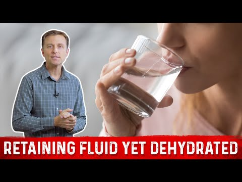 Retaining Fluid Yet Dehydrated?