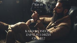 WMAN : Kako da isečeš, zapališ i držiš cigaru?