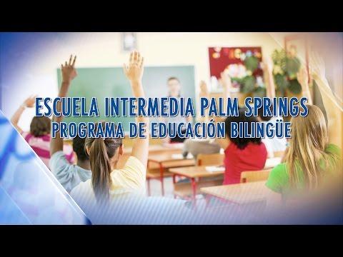 Escuela Intermedia Palm Springs Programa De Educacion Biligue