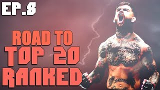 EA Sports UFC 3 | Road To Top 20 Ranked | Don't Miss Ep.8!