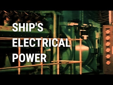 Ships Electrical Power Generators and Power Distribution