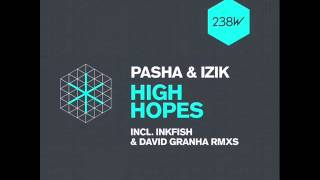 Pasha & Izik - High Hopes (David Granha Remix) 116 BPM