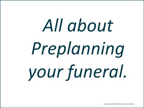 All About Preplanning Your Funeral | Top 3 Reasons To Preplan Your Funeral