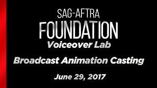 Voiceover Lab: Broadcast Animation Casting with Sara Sherman & Aaron Drown