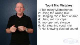 Top 9 Microphone Mistakes: The Do