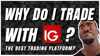 🥇Best UK Trading Platform of 2019 | Why Do I Trade with IG?