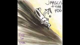 J Mascis and the Fog - If thats How its Gotta Be