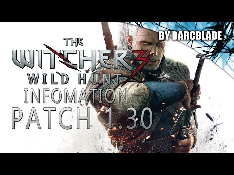 Patch 1.30 : The Witcher 3 Wild Hunt
