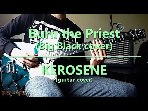 Burn the Priest - Kerosene (guitar cover)