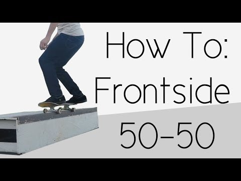 How To: Frontside 50-50