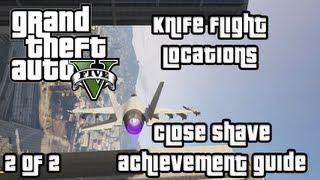 GTA V Close Shave Guide | Knife Flight Challenge | Part 2 of 2