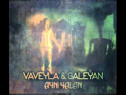 Vaveyla & Galeyan - Aynı Yalan