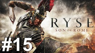 Ryse Son of Rome Gameplay Walkthrough Part 15 No Commentary