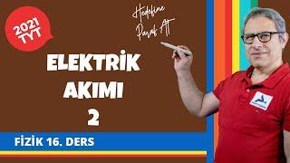 Elektrik Akımı 2 | 2021 TYT Fizik Konu Anlatımları #tytfzk